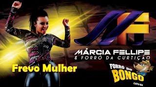 Márcia Fellipe - Frevo Mulher - Forró do Bongo 2015