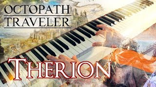 🎵 OCTOPATH TRAVELER - Therion, the Thief ~ Piano cover w/ Sheet music!