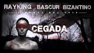 Bascur ft Rayking & Bzantino - Cegada /  + Link Descarga y letra