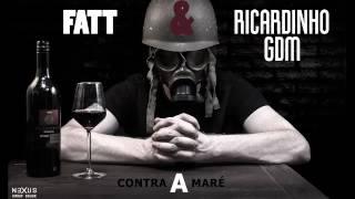 Fatt feat Ricardinho GDM - Contra a maré