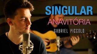 ANAVITÓRIA - Singular [GABRIEL PICCOLO COVER]