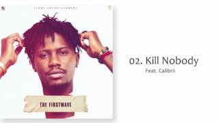 YCEE - KILL NOBODY FT CALIBRII (THE FIRST WAVE EP)