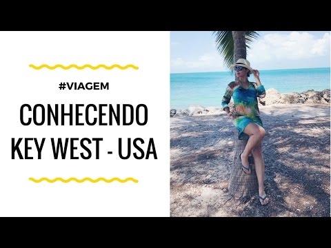 Conhecendo Key West - USA | Dicas e Roteiros de Viagem