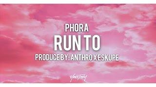 PHORA x RUN TO ( LYRIC VIDEO ) HD