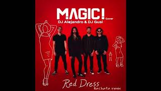 MAGIC! - Red dress (DJ Alejandro & Gusi Bachata Remix)