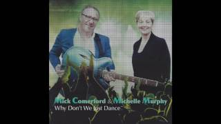 Mick Comerford & Michelle Murphy - Why Don't We Just Dance