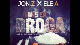 Jon Z x Ele A - Tamo en Droga (Audio)