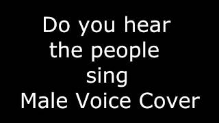 Do you hear the people sing (Les Misérables )- Male Voice Cover