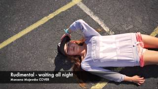 Rudimental - waiting all night (Marzena Majewska cover)