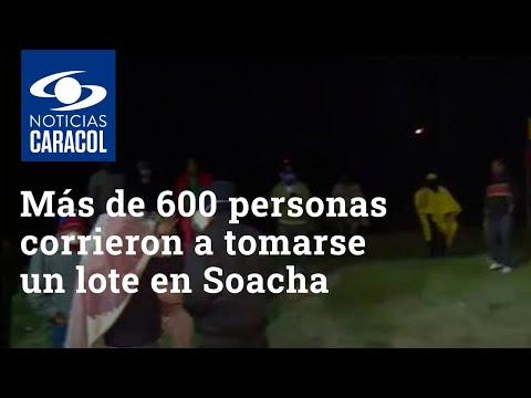 Más de 600 personas corrieron a tomarse un lote en Soacha