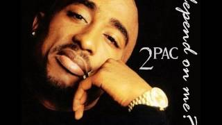 2Pac - Depend on me