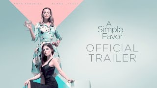 A Simple Favor (2018 Movie) Official Trailer – Anna Kendrick, Blake Lively, Henry Golding width=
