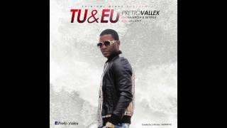 Pretto Vallex - Tu & Eu (feat. Valércia & Seypah) (Audio)