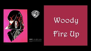 【韓繁中字】Woody (우디) — Fire Up (이 노래가 클럽에서 나온다면)