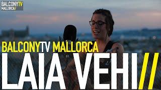 LAIA VEHÍ - THIS WORLD (BalconyTV)