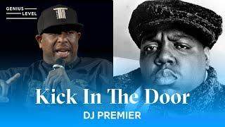 "DJ Premier Explains The Notorious B.I.G.'s ""Kick In The Door"" Disses   Genius Level"
