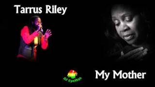 Tarrus Riley - My Mother