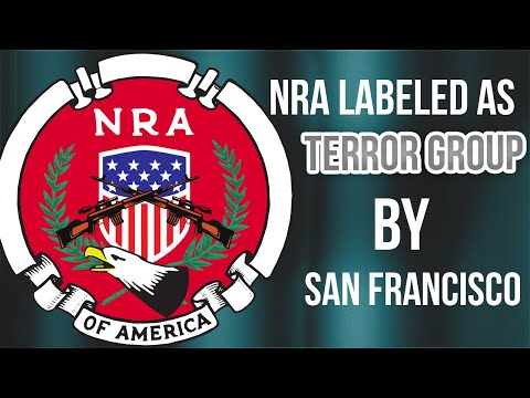 "NRA Labeled as ""Terrorist Group"" by City of San Francisco 