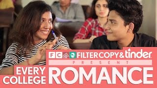 FilterCopy | Every College Romance | Feat. Tinder width=