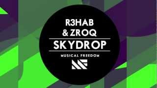 R3hab & ZROQ - Skydrop (Original Mix) [Promo Edit]