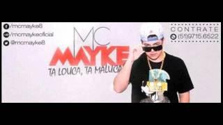 Mc Mayke - Tá Louca Tá Maluca