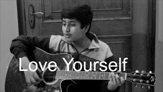 Justin Bieber Ft Ed Sheeran - Love Yourself - Live cover