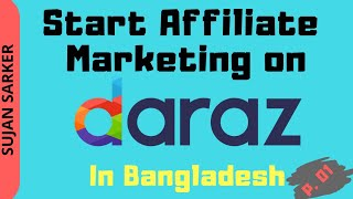 How to Start Affiliate Marketing on Daraz in Bangladesh