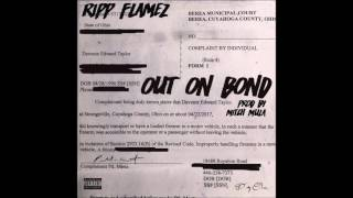 Ripp Flamez  - Out On Bond