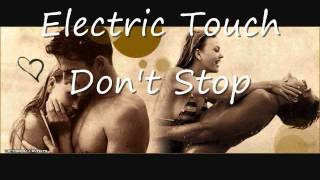 Electric Touch - Don't Stop NEW 2011 (HQ HD) with lyrics