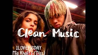 ILOVEFRiDAY - Mia Khalifa (Diss) (Clean Audio) (Read Desc.)