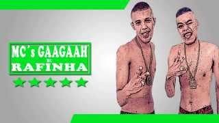 MC GAAGAAH E RAFINHA - BumBum Lançamento 2015