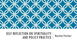 Self Reflection on Spirituality and Policy Practice SW 560 601
