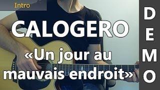 Calogero - Un jour au mauvais endroit - DEMO Guitare