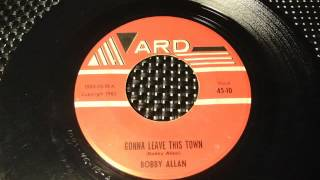 BOBBY ALLAN - GONNA LEAVE THIS TOWN
