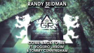 Randy Seidman - Come Back To Me ft. Rogerio Jardim & Tommy Cunningham