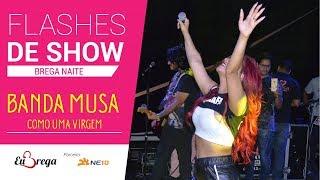 Priscila Senna (Musa) canta 'Como uma virgem' no Brega Naite