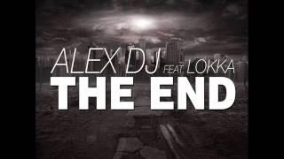 Alex Dj Feat.Lokka - THE END  ( Play Edit)
