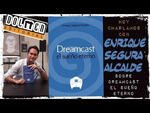 Hoy Charlamos con Enrique Segura sobre Dreamcast El Sueño Eterno (Dolmen Editorial)