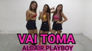 Vai Toma - Aldair Play Boy - Coreografia - Onix Dance