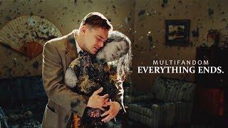 Multifandom | Everything ends.