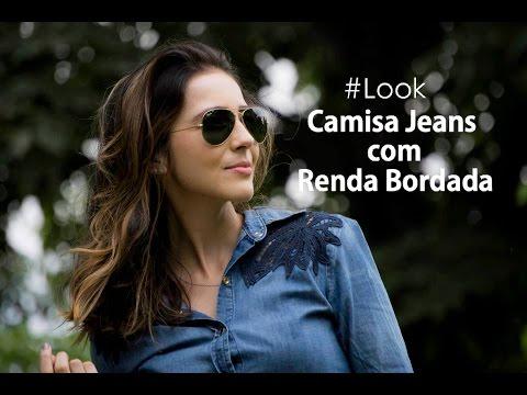 Fashion Film: Look usando camisa jeans com detalhe renda bordada