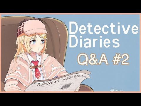 【Detective Diaries】Answering Questions~