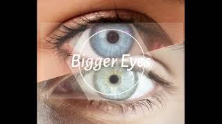 Bigger eyes subliminal| Y_8D Subliminal