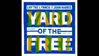 LNY TNZ & YNNCK - Yard of The Free (Ft. John Harris)