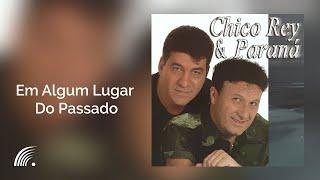 Chico Rey e Paraná - Em Algum Lugar Do Passado (Volume 14)