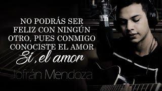 (LETRA) ¨TE HE PROMETIDO¨ - Jofrán Mendoza (Lyric Video)