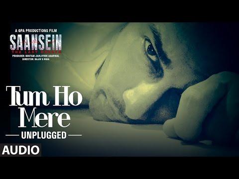Tum Ho Mere Lyrics (Unplugged) - Saansein | Rajneesh Duggal