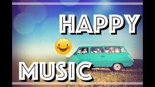 Música Alegre Para Videos | Música de Fondo Feliz | Música Instrumental