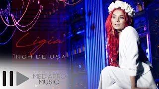 Ligia - Inchide usa (Official Video)