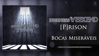 Business Weekend - Bocas Miseráveis (Lyric Video)